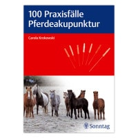 100 Praxisfälle Pferdeakupunktur